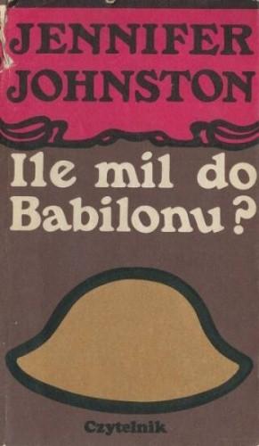 Okładka książki Ile mil do Babilonu?