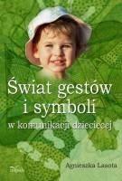 Okładka książki Świat gestów i symboli w komunikacji dziecięcej