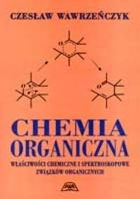 Okładka książki Chemia organiczna: właściwości chemiczne i spektroskopowe związków organicznych