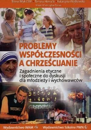 Okładka książki Problemy współczesności a chrześcijanie. Zagadnienia etyczne i społeczne do dyskusji dla młodzieży i wychowawców