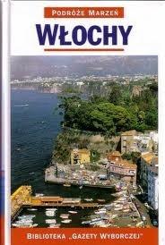 Okładka książki Włochy. Podróże marzeń