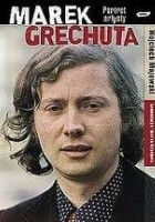 Marek Grechuta. Portret artysty