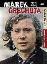 Okładka książki Marek Grechuta. Portret artysty