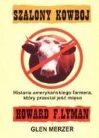 Okładka książki Szalony Kowboj. Historia amerykańskiego farmera, który przestał jeść mięso