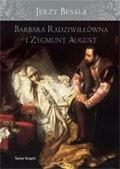 Okładka książki Barbara Radziwiłłówna i Zygmunt August