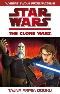 Okładka książki Gwiezdne wojny. Wojny klonów: Tajna armia Dooku