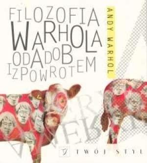 Okładka książki Filozofia Warhola od A do B i z powrotem