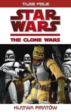 Okładka książki Gwiezdne Wojny. Wojny Klonów: Klątwa piratów