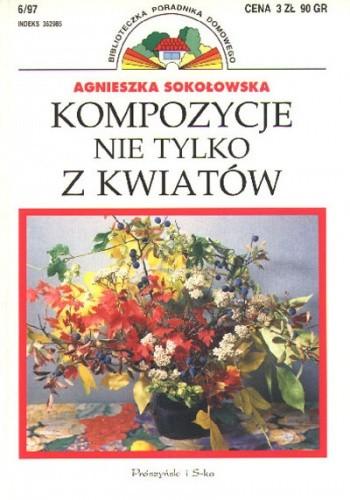 Okładka książki Kompozycje nie tylko z kwiatów
