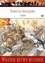 Okładka książki Trzecia krucjata 1191. Ryszard Lwie Serce, Saladyn i walka o Jerozolimę