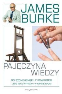 Okładka książki Pajęczyna wiedzy. Do Stonehenge i z powrotem oraz inne wyprawy w krainę nauki