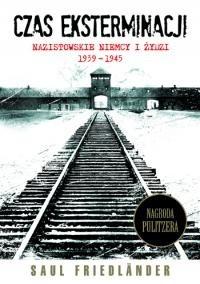 Okładka książki Czas eksterminacji. Nazistowskie Niemcy i Żydzi 1939–1945