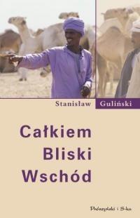 Okładka książki Całkiem Bliski Wschód