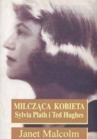 Milcząca kobieta. Sylvia Plath i Ted Hughes