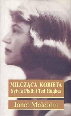Okładka książki Milcząca kobieta. Sylvia Plath i Ted Hughes