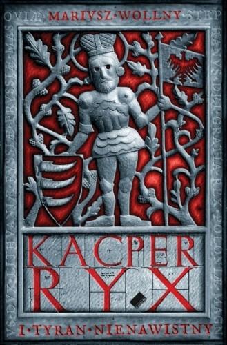 Okładka książki Kacper Ryx i tyran nienawistny