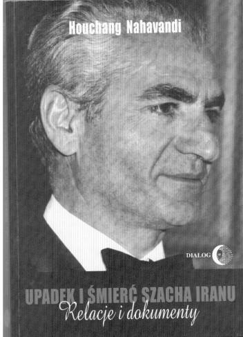 Okładka książki Upadek i śmierć szacha Iranu