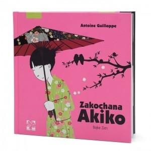 Okładka książki Zakochana Akiko. Bajka zen