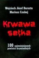 Okładka książki Krwawa setka. 100 najważniejszych powieści kryminalnych