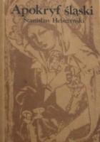 Apokryf śląski przez Bernarda Pruzię spisany A.D. [anno domini] 1400