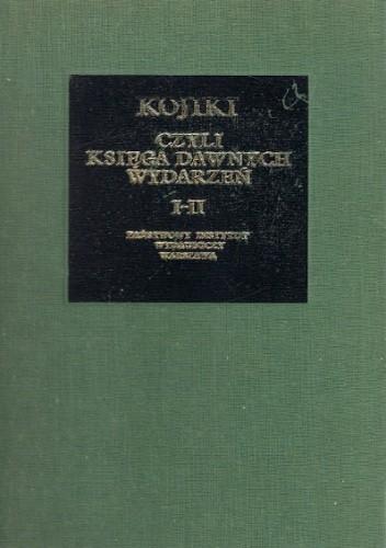 Okładka książki Kojiki czyli Księga dawnych wydarzeń