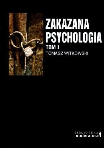 Okładka książki Zakazana psychologia. Tom I