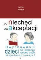 Okładka książki Od niechęci do akceptacji : o wychowaniu dzieci do tolerancji wobec osób niepełnosprawnych