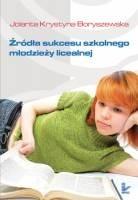 Okładka książki Źródła sukcesu szkolnego młodzieży licealnej