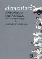 Okładka książki Elementarz Antoniego Kępińskiego dla zdrowego i chorego ... czyli autoportret człowieka