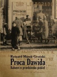 Okładka książki Proca Dawida. Kabaret w przedsionku piekieł