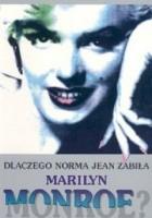 Dlaczego Norma Jean zabiła Marilyn Monroe? Portret psychologiczny