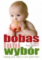 Bobas lubi wybór. Twoje dziecko pokocha dobre jedzenie