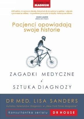 Okładka książki Zagadki medyczne i sztuka diagnozy : pacjenci opowiadają swoje historie