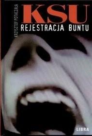 Okładka książki KSU. Rejestracja buntu