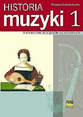 Okładka książki Historia muzyki : podręcznik dla szkół muzycznych. Cz. 1, Starożytność, Średniowiecze, Renesans, Barok (opera)