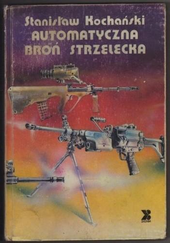 Okładka książki Automatyczna broń strzelecka