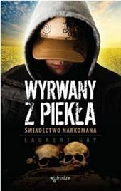 Okładka książki Wyrwany z piekła. Świadectwo narkomana.