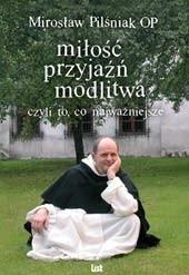 Okładka książki Miłość, przyjaźń, modlitwa czyli wszystko co najważniejsze
