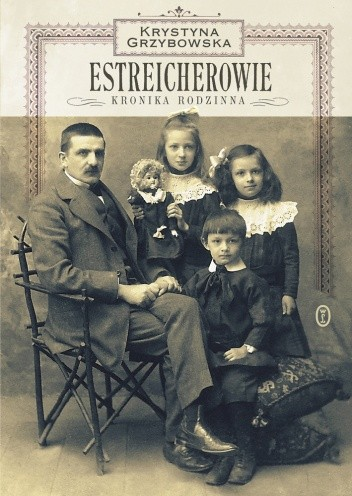 Okładka książki Estreicherowie.Kronika rodzinna