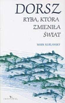 Okładka książki Dorsz. Ryba, która zmieniła świat