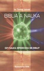 Okładka książki Biblia a nauka : czy nauka sprzeciwia się Biblii?