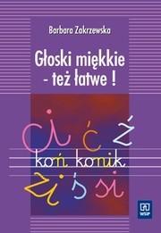 Okładka książki Głoski miękkie - też łatwe!