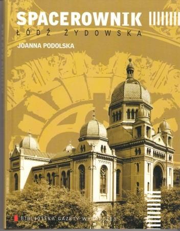 Okładka książki Spacerownik: Łódź Żydowska