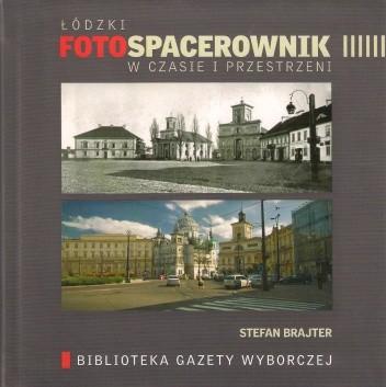 Okładka książki Łódzki fotospacerownik w czasie i przestrzeni
