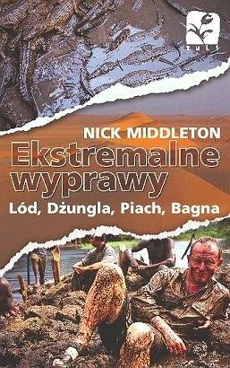 Okładka książki Ekstremalne wyprawy. Lód, dżungla, piach, bagna