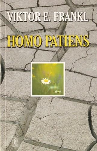 Okładka książki Homo patiens. Logoterapia i jej kliniczne zastosowanie. Pluralizm nauk a jedność człowieka. Człowiek wolny