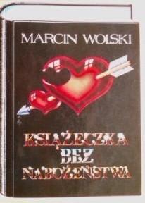 Okładka książki Książeczka bez nabożeństwa czyli porady dla nieśmiałych, cnotliwych i leniwych