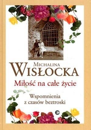 Okładka książki Miłość na całe życie. Wspomnienia z czasów beztroski