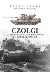 Okładka książki Czołgi od Pierwszej Wojny Światowej do współczesności