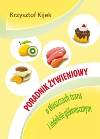 Okładka książki Poradnik żywieniowy o tłuszczach trans i indeksie glikemicznym